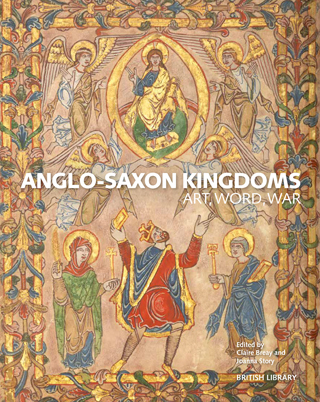 Anglo Saxon Kingdoms Art, Word and War by Claire Breay, Joanna Story book review cover