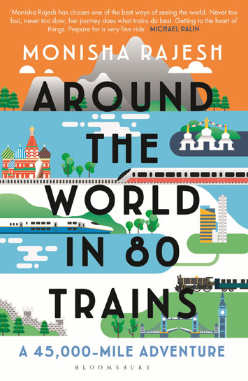 Around the World in 80 Trains by Monisha Rajesh Review cover