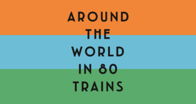 Around the World in 80 Trains by Monisha Rajesh Review logo main