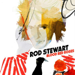 Rod Stewart Blood red Roses