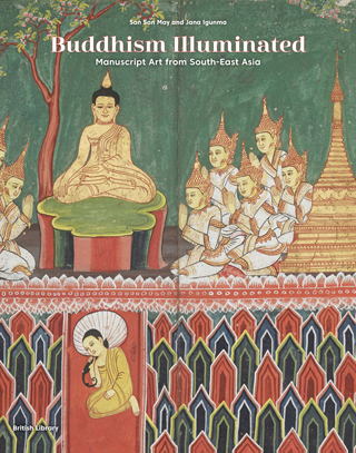Buddhism Illuminated Manuscript Art from South East Asia by San San May Jan Igunma cover
