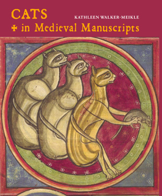 Cats in Medieval Manuscripts Kathleen Walker-Meikle book review cover