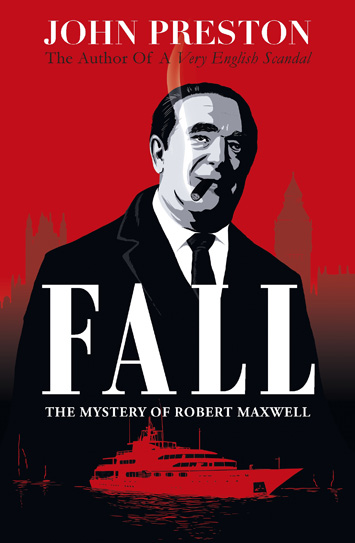 Fall The Mystery of Robert Maxwell John Preston book Review cover