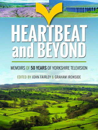 Heartbeat and Beyond Memoirs of 50 Years of Yorkshire Television Book Review cover