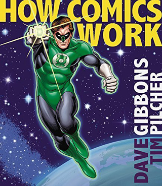 How Comics Work Dave Gibbons Tim Pilcher book review cover