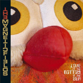love at the bottom of the sea magnetic fields album review