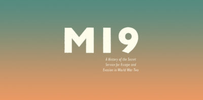MI9 A History of the Secret Service for Escape and Evasion in World War Two by Helen Fry Review logo