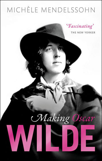 Making Oscar Wilde Michèle Mendelssohn Book Review cover image