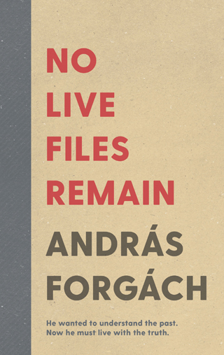 No Live Files Remain András Forgách book review cover