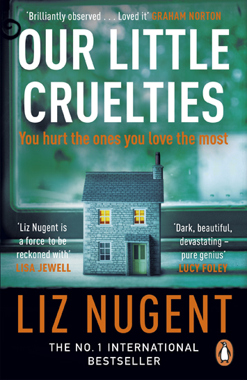 Our Little Cruelties by Liz Nugent book Review cover