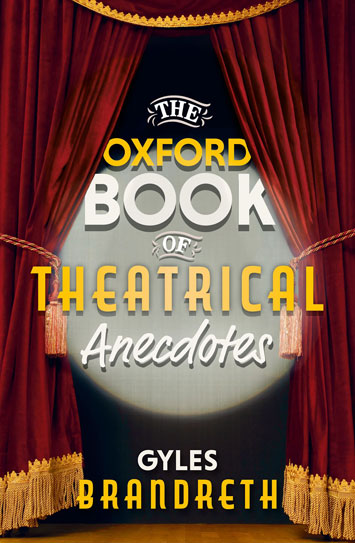 Oxford Book of Theatrical Anecdotes Gyles Brandreth Book Review cover