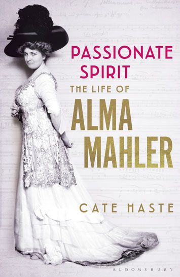 Passionate Spirit The Life of Alma Mahler by Cate Haste Review cover