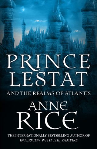 Prince Lestat and the Realms of atlantis anne rice book review cover