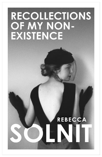 Recollections of My Non-Existence Rebecca Solnit Book Review cover