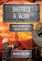 Rise of the Sheffield Heavy Steel Industry cover