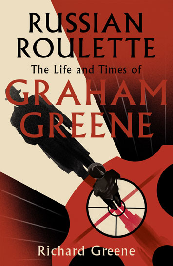 Russian Roulette The Life and Times of Graham Greene Richard Greene Book Review cover
