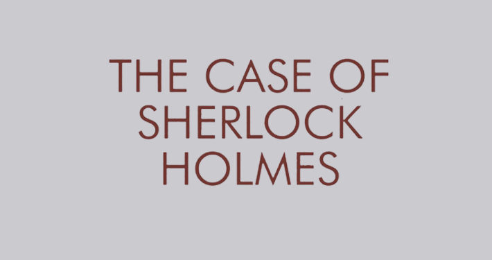 The Case of Sherlock Holmes Secrets and Lies in Conan Doyle's Detective Fiction Andrew Glazzard book review main logo