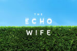 The Echo Wife by Sarah Gailey book Review main logo