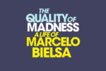 The Quality of Madness A Life of Marcelo Bielsa by Tim Rich Book Review logo