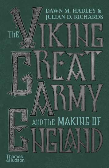 The Viking Great Army and the Making of Englnd by Dawn M Hadley & Julian D Richards book Review cover