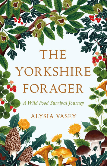 The Yorkshire Forager Alyssa Vasey review cover