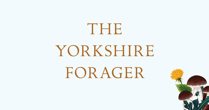 The Yorkshire Forager Alyssa Vasey review main logo