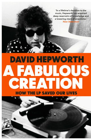 a fabulous creation how lps saved the world david hepworth book review cover