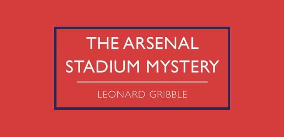 arsenal stadium mystery leonard gribble book review logo