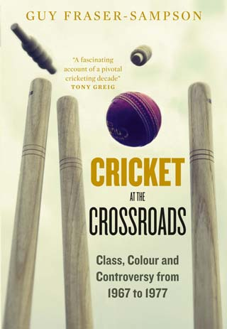 brian close affair Cricket at the Crossroads book cover