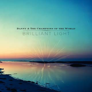 danny and the champions of the world brilliant light album review cover