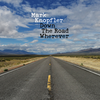 down the road wherever mark knopfler album review artwork