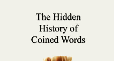 hidden history of coined words book review main