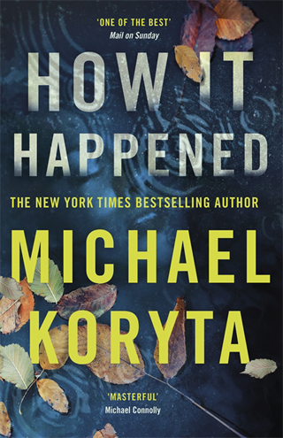 how it happened michael koryta book review cover