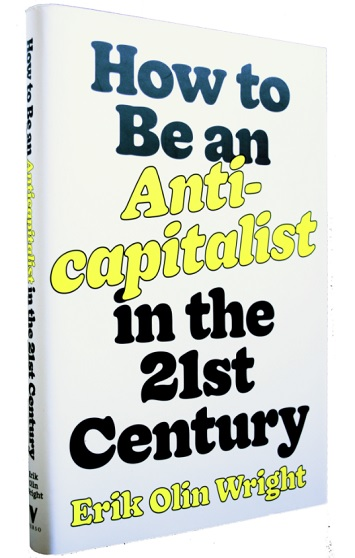 how to be an anti capitalist in the 21st century erik olin wright book review cover