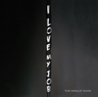 i love my job tom hingley band album review cover