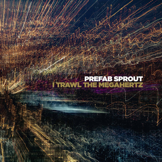 i trawl the megahertz prefab sprout album review cover