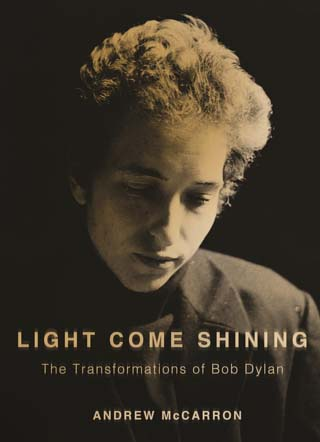 light come shining bob dylan book review cover
