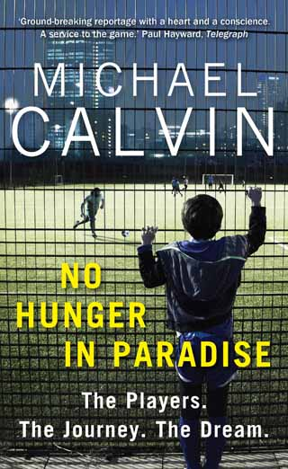 no hunger in paradise michael calvin book review cover