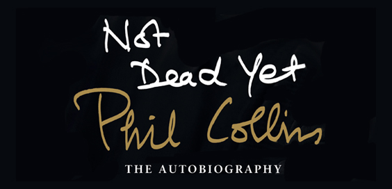 not dead yet phil collins the autobiography book review