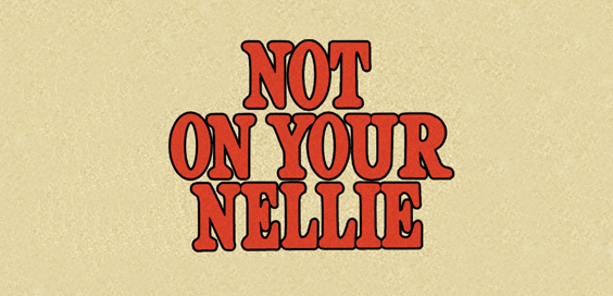 not on your nellie dvd review