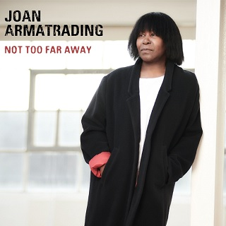 not too far away joan armatrading album review cover