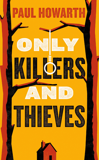 only killers and thieves paul haworth book review cover