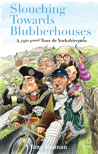 slouching towards blubberhouses tony hannen book review cover