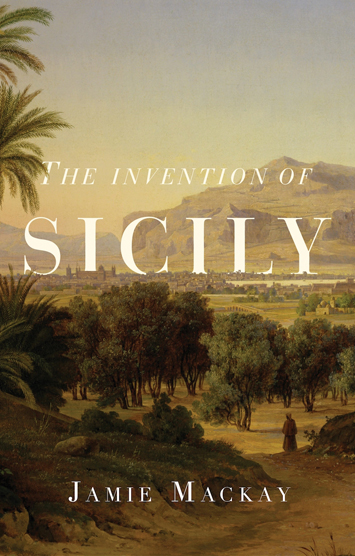 the invention of sicily james mackay book review cover