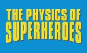 the physics of superheroes james kakalios book review logo