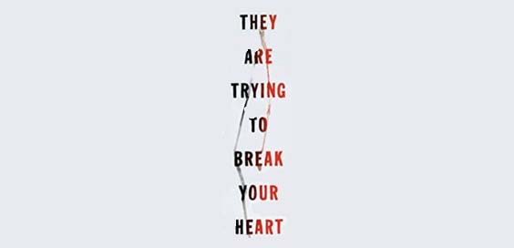 they are trying to break your heart review david savill logo