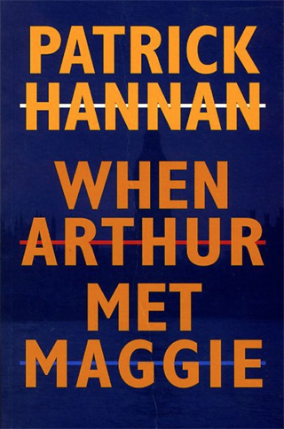 when arthur met maggie patrick hannan book review cover