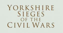 yorkshire sieges of the civil wars david cooke book review