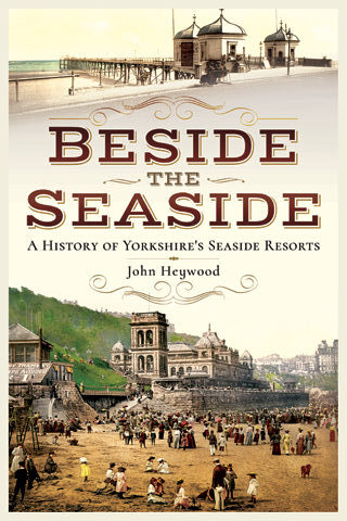 yorkshire's pleasure piers beside the seaside book cover