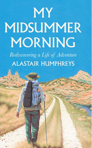 My Midsummer Morning by Alastair Humphreys Book Review cover